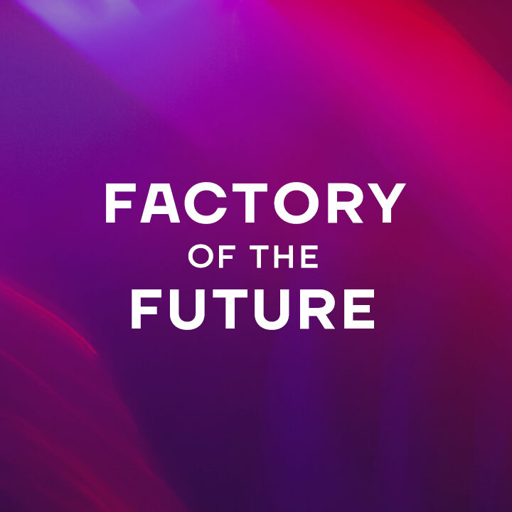 Factory_of_the_Future_720