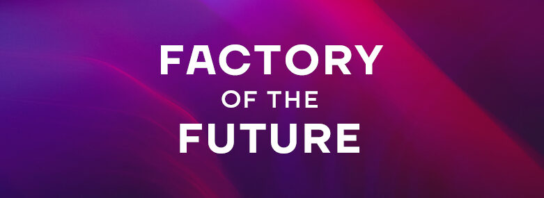 Factory_of_the_Future_781